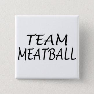 Team Meatball Pinback Button