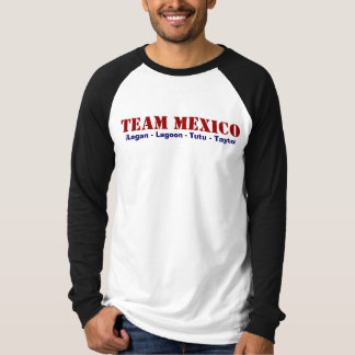 TEAM MEXICO, (Logan - Lagoon - Tutu - Tayto) T-Shirt