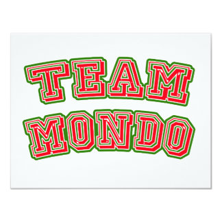 TEAM MONDO tshirts, buttons, mugs 4.25x5.5 Paper Invitation Card