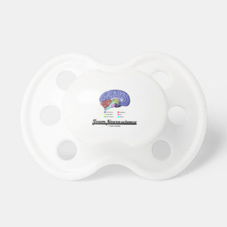 Team Neuroscience (Brain Anatomy Attitude) Baby Pacifiers