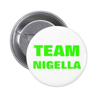 Team Nigella badge Pinback Buttons