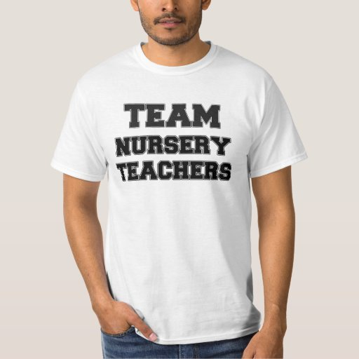 Team Nursery Teachers Tshirts