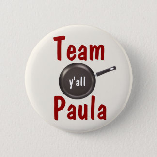 Team Paula - Y'all Pinback Button