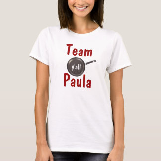 Team Paula - Y'all T-Shirt