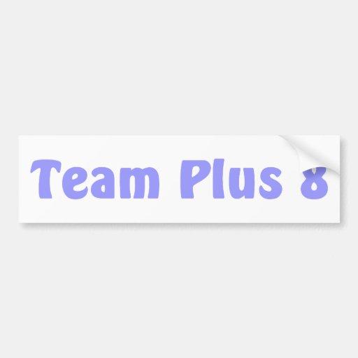 Team Plus 8 Bumper Stickers