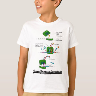 Team Protein Synthesis (Biology) T-Shirt