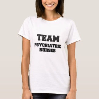 Team Psychiatric Nurses T-Shirt