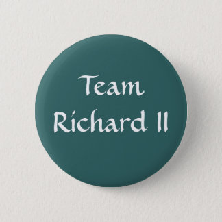 Team Richard II Button