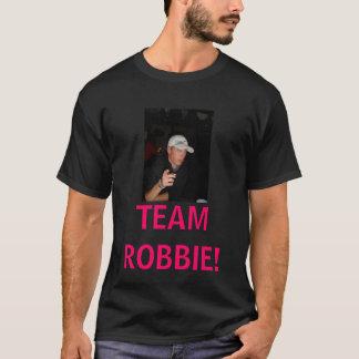 TEAM ROBBIE! T-Shirt