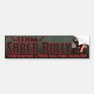 Team Saber Bully Anti- Cyber Bullying Club Bumper Sticker