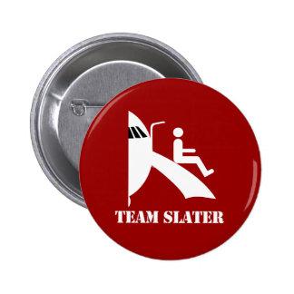TEAM SLATER - PINBACK BUTTONS