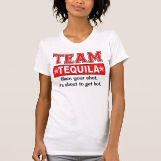 TEAM TEQUILA, Customize the catch phrase Tee Shirt