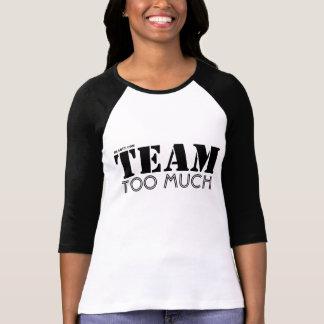 Team too much t shirt