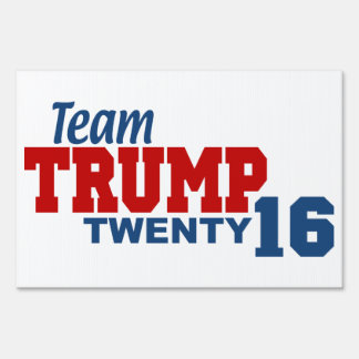 Team Trump For President 2016 Lawn Sign