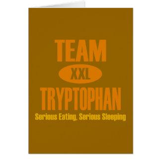 Team Tryptophan Greeting Card