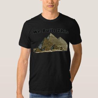 (Team Ugli-Man Made) We Built This - Pyramids Tee Shirts