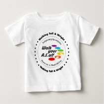 Team Walking Tall & Wright - Walk Your A.S. Off Baby T-Shirt