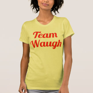Team Waugh Tee Shirts