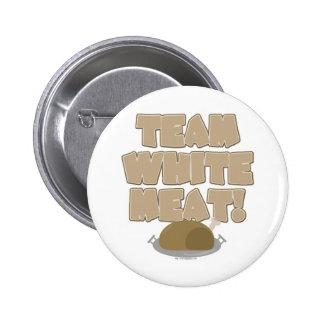 Team White Meat Thanksgiving Pinback Button