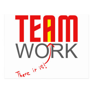 "Team work - there it is! - ""i"" postcard"