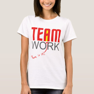 "Team work - there it is! - ""i"" T-Shirt"
