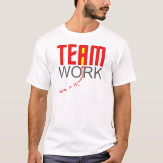 """Team work - there it is! - """"i"""" T-Shirt"""