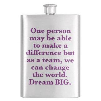 """Team World Change"" Dream BIG Design Flask"