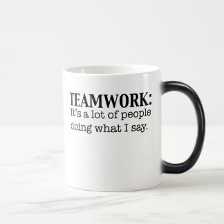 Teamwork Alot of People doing what I say Coffee Mugs