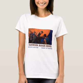 Teamwork Builds Ships T-Shirt