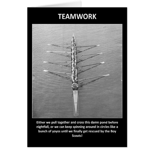 teamwork-either-we-pull-together-and cross-this card