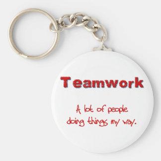 Teamwork! Every one doing things MY way! Keychain