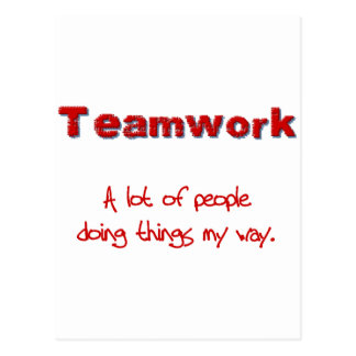Teamwork! Every one doing things MY way! Postcard