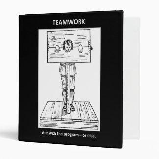 teamwork-get-with-the-program-or-else 3 ring binder