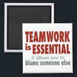 """Teamwork is Essential Magnet<br><div class=""""desc"""">Fun gift for your co-worker,  boss,  or for yourself! Quote reads:   Teamwork is Essential  it allows you to blame someone else   Feel free to customize with your favorite color or style.</div>"""