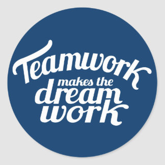 Teamwork makes the dream work blue & white sticker