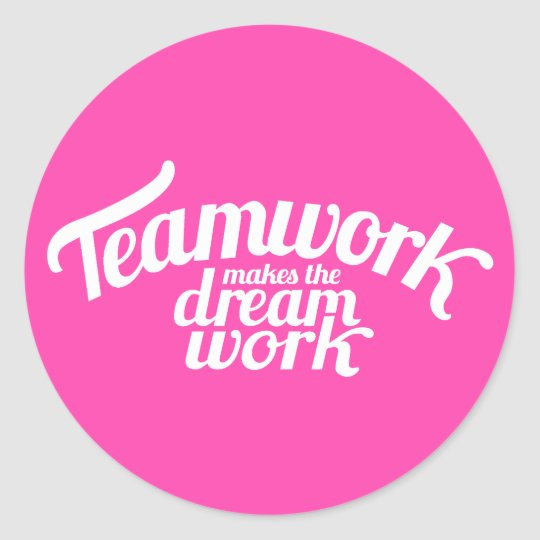 Motivational Quotes For Sports Teams: Teamwork Makes The Dream Work Pink & White Sticker