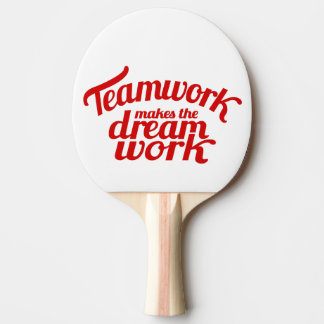 Teamwork makes the dream work red graphic bat Ping-Pong paddle
