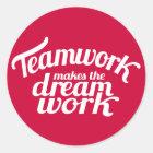 Teamwork makes the dream work red & white sticker