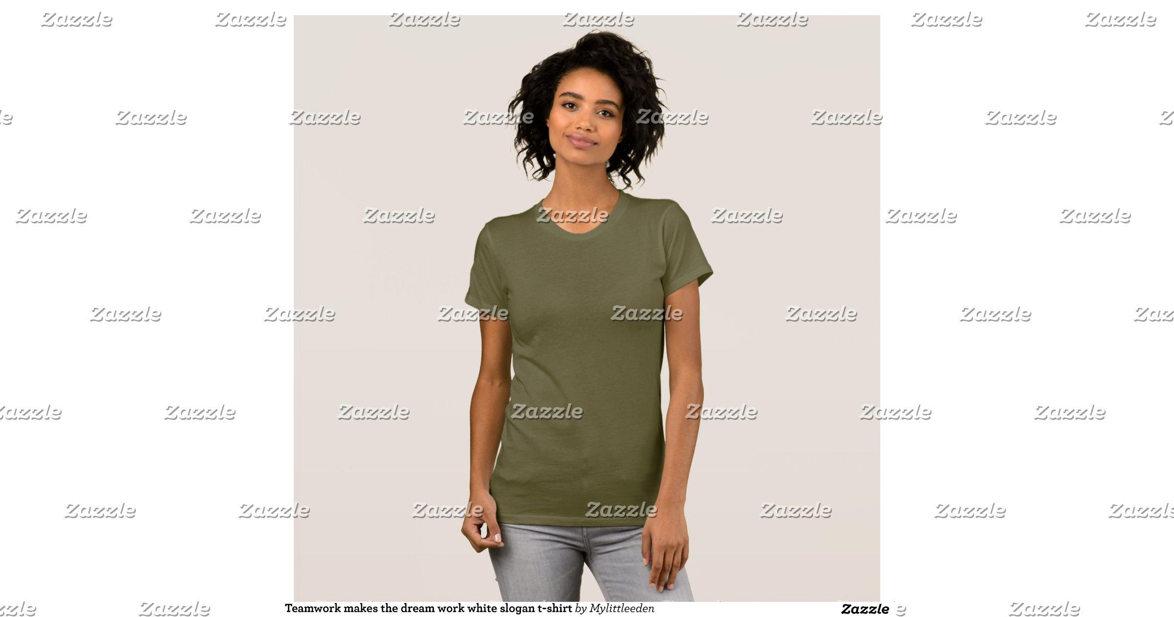 Teamwork makes the dream work white slogan t-shirt | Zazzle