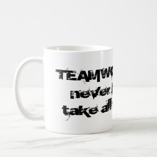 Teamwork Means Never Taking All the Blame Mugs