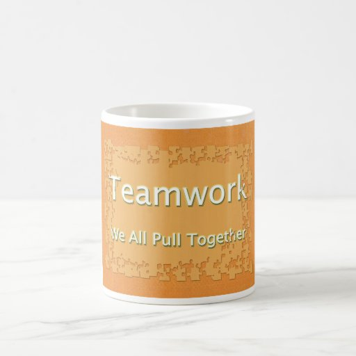 Teamwork We All Pull Together Mugs