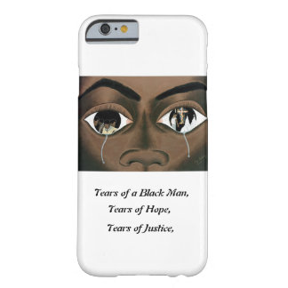 Tears of a Black Man Barely There iPhone 6 Case