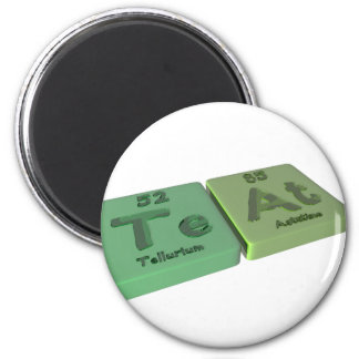 Teat as Te Tellurium and At Astatine 2 Inch Round Magnet