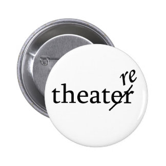 Teatro contra teatro pin redondo de 2 pulgadas