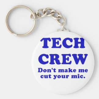 Tech Crew Dont Make Me Cut Your Mic Keychain