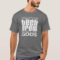 Tech Crew Gods T-Shirt