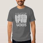 Tech Crew Gods T-shirts