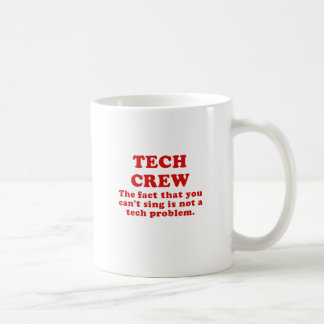 Tech Crew the Fact that you cant Sing Coffee Mug