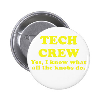 Tech Crew Yes I know what all the Knobs do 2 Inch Round Button