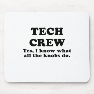 Tech Crew Yes I know what all the Knobs do Mouse Pad